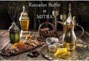 """مطعم """"ميترا"""" يقدم بوفيه خاص في شهر رمضان المبارك"""